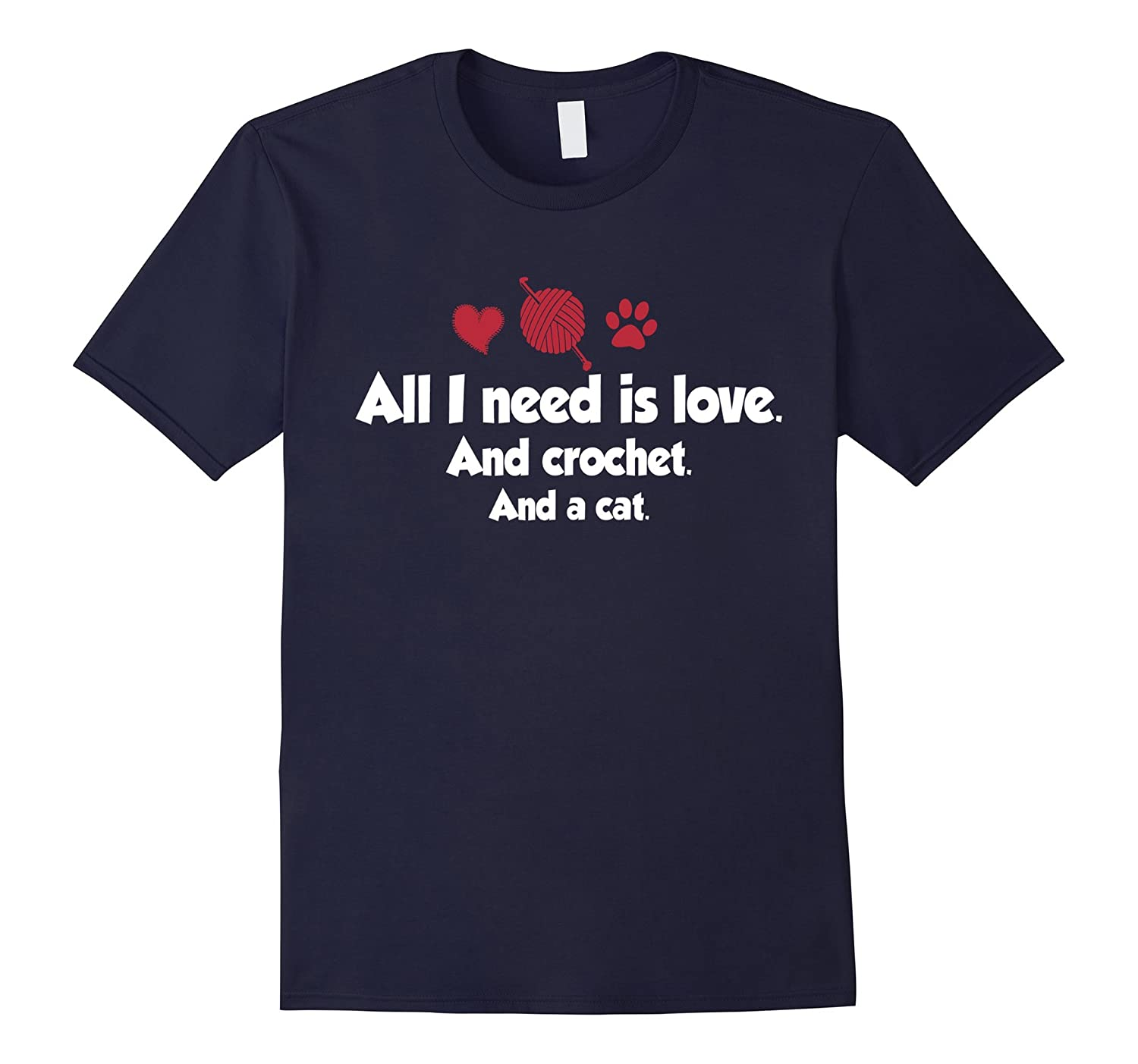 All I Need Is Love And Crochet And A Cat T-Shirt-Art