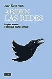 Arden las redes: La postcensura y el nuevo mundo virtual (Spanish Edition)