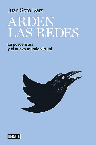 Arden las redes: La postcensura y el nuevo mundo virtual eBook ...