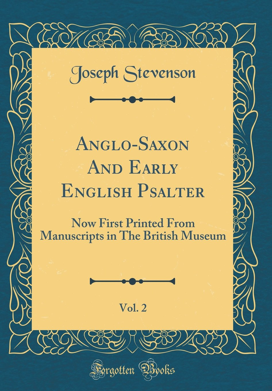 Download Anglo-Saxon and Early English Psalter, Vol. 2: Now First Printed from Manuscripts in the British Museum (Classic Reprint) (Latin Edition) pdf