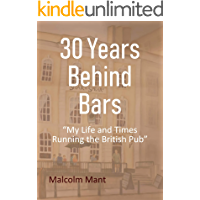 "30 Years Behind Bars: ""My Life and Times Running the British Pub"": *** Number 1 Book ***"