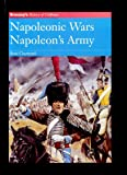 Napoleon's Army: Napoleonic Wars (History of Uniforms S.)