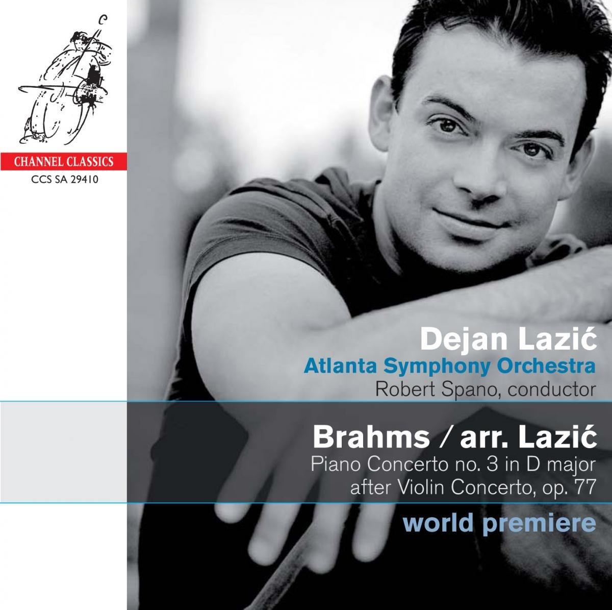 Brahms: Piano Concerto No.3 (arr. Lazic); Rhapsodies, Scherzo by CHANNEL CLASSICS