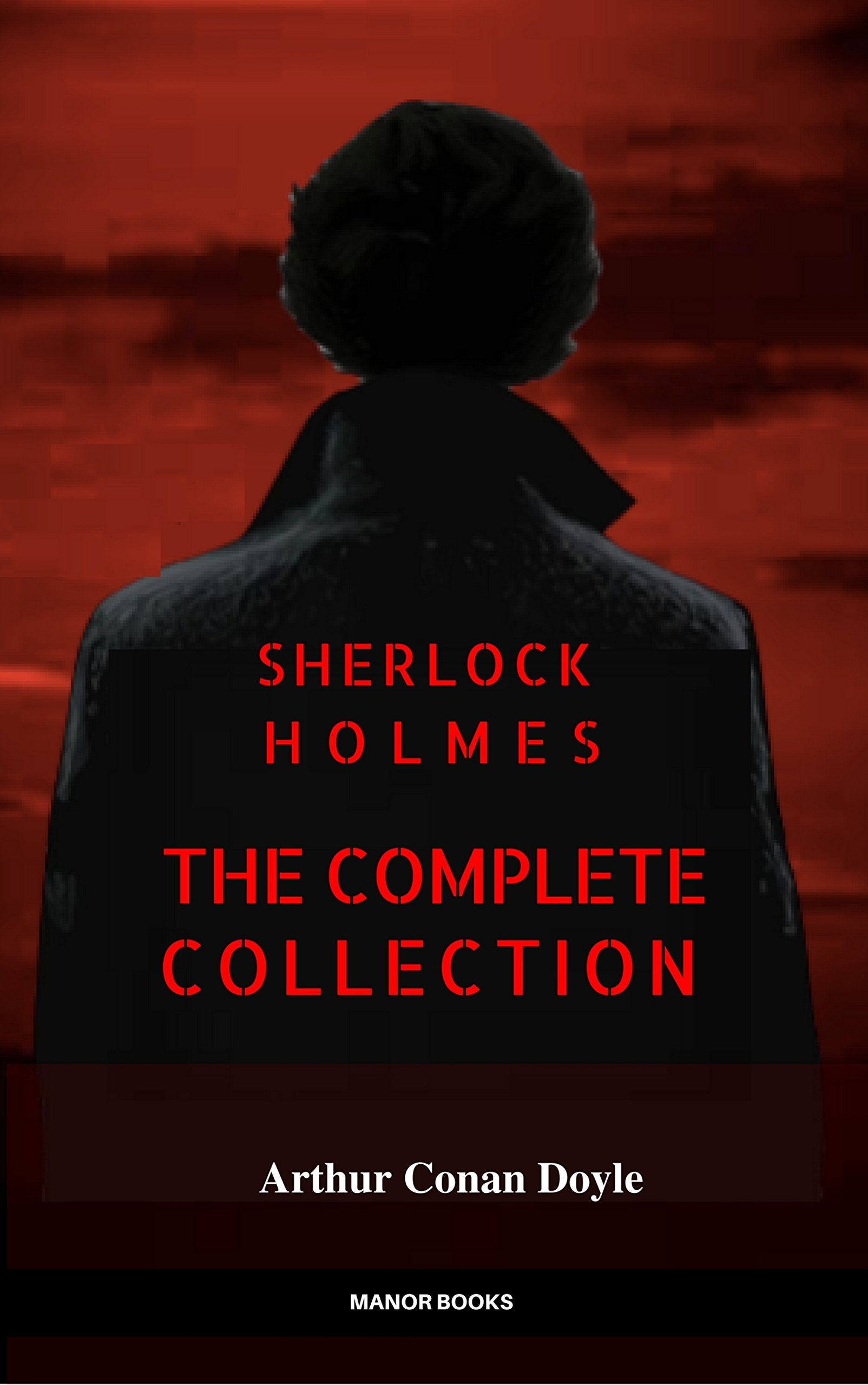 Sherlock Holmes  The Complete Collection  Manor Books   English Edition