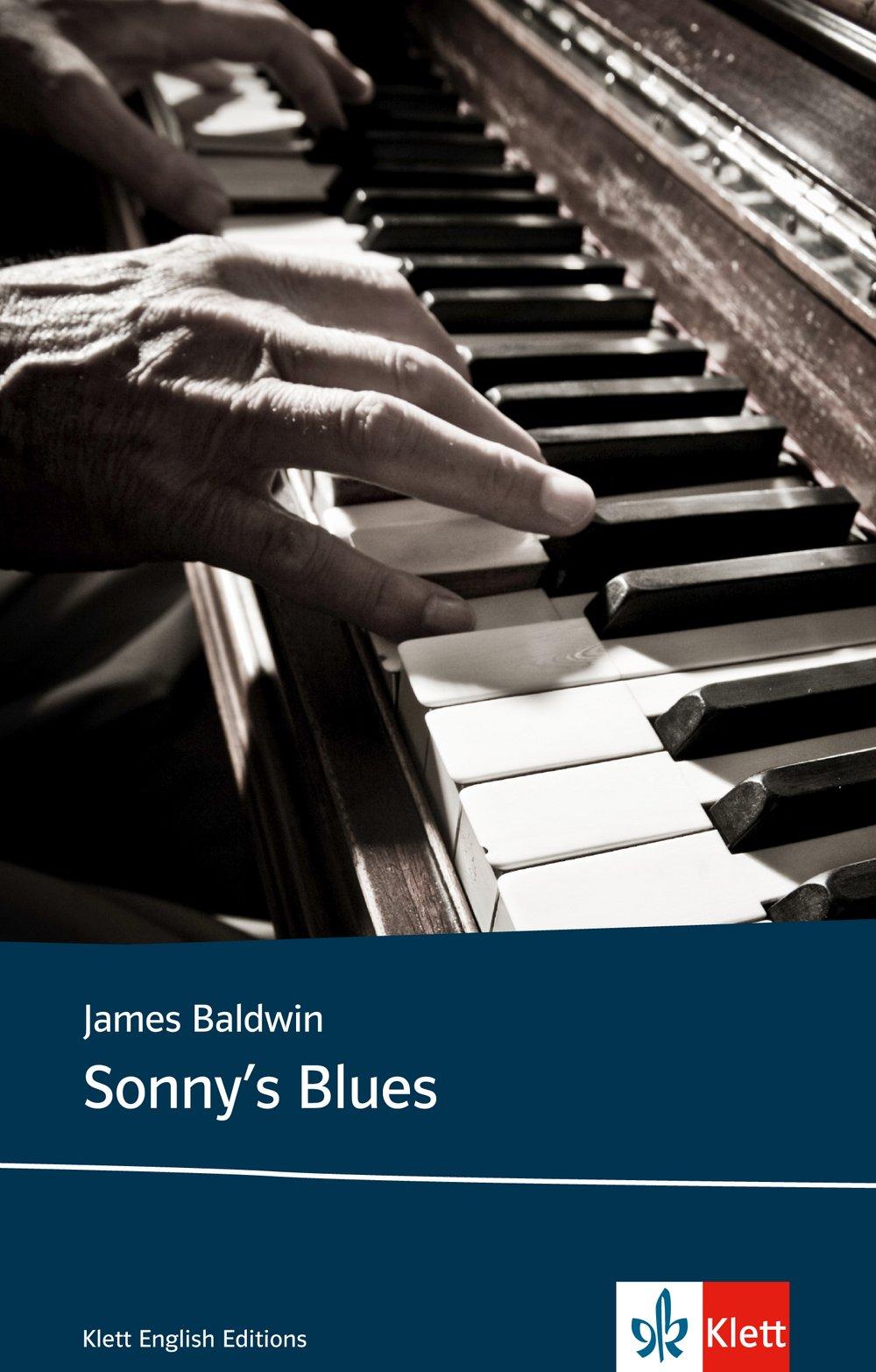 Sonny's Blues: Schulausgabe für das Niveau B2, ab dem 6. Lernjahr. Ungekürzter englischer Originaltext mit Annotationen (Klett English Editions)