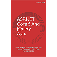ASP.NET Core 5 And jQuery Ajax: Learn how to add and retrieve data using jQuery Ajax with View Components (English…