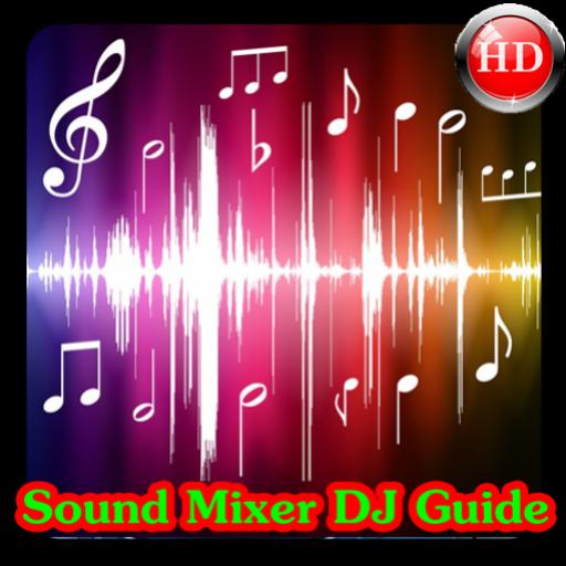 Sound Mixer DJ Guide