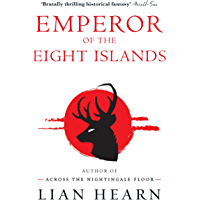 Emperor of the Eight Islands: Books 1 and 2 in The Tale of Shikanoko series