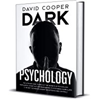 Dark Psychology: Ultimate Guide to Find Out The Secrets of Psychology, Persuasion, Covert NLP and Brainwashing to Stop Being Manipulated (+ Secret Techniques ... Deception & Mind Control) (English Edition)