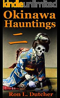 Okinawa Kwaidan 2 More True Japanese Ghost Stories And Hauntings