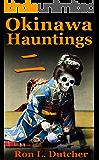 Okinawa Kwaidan 2 ,  More True Japanese Ghost Stories and Hauntings (English Edition)