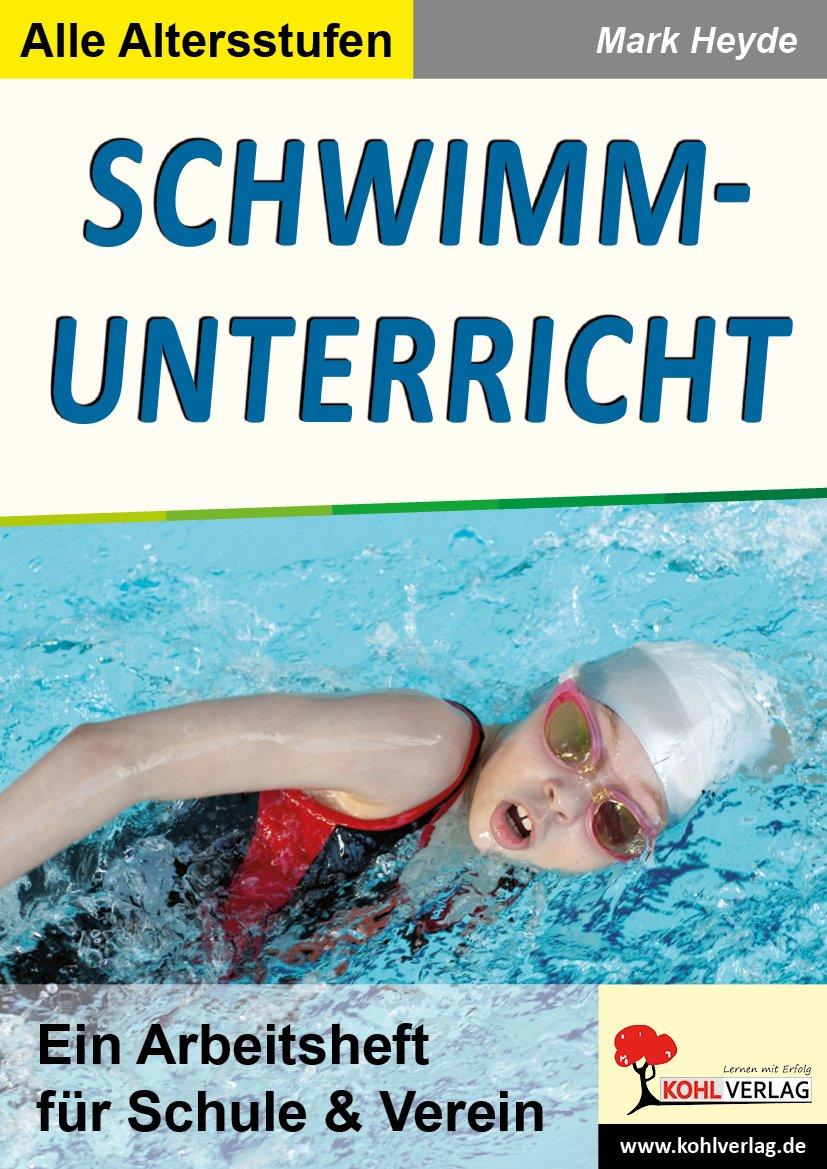 Schwimmunterricht: Ein Arbeitsheft für Schule & Verein