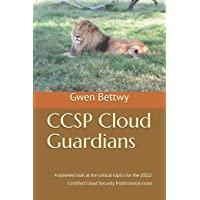 CCSP Cloud Guardians: A bulleted look at the critical topics for the (ISC)2 Certified Cloud Security Professional exam