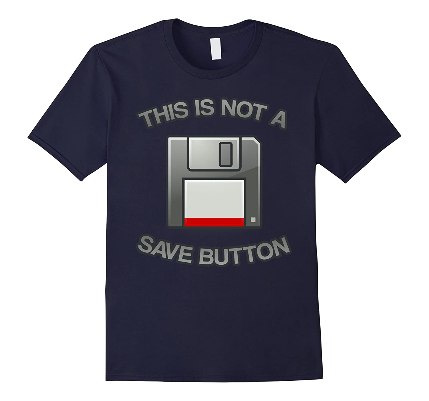 This is not a Save Button Floppy Disk Retro Nerd T-Shirt-FL