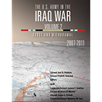 The U.S. Army in the Iraq War – Volume 2: Surge and Withdrawal: 2007-2011 (English Edition)