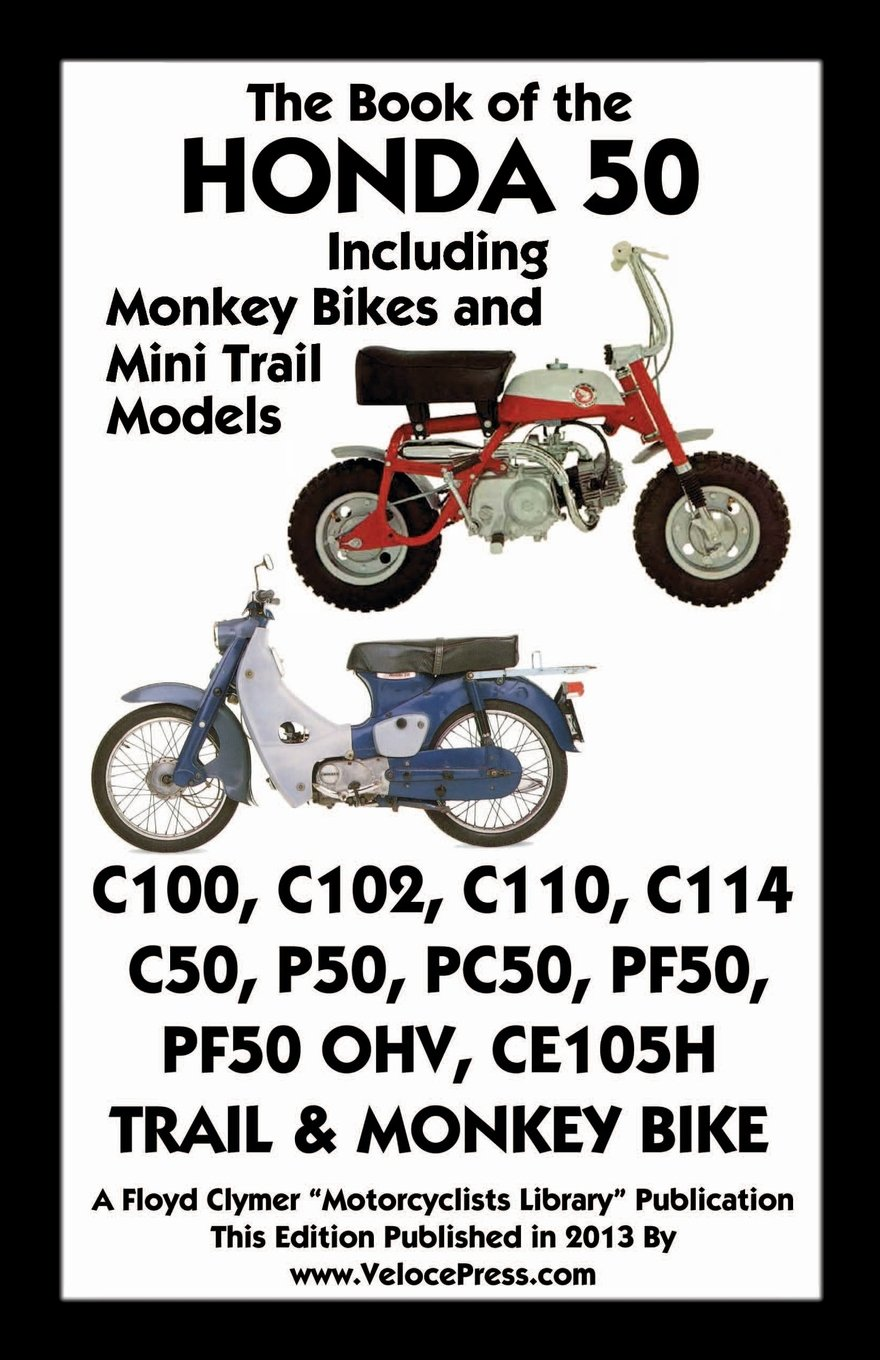 Book Of The Honda 50 Including Monkey Bikes And Mini Trail Models 110 Wiring Diagram Trial Bike Floyd Clymer 9781588502148 Books