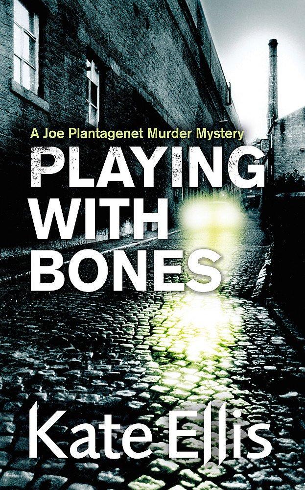 Playing with Bones: A Joe Plantagenet Murder Mystery (The Joe Plantagenet Murder Mysteries) pdf