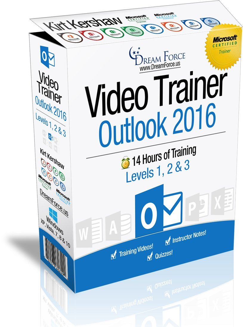 Outlook 2016 Training Videos - 14 Hours of Outlook 2016 training by Microsoft Office: Specialist, Expert and Master Instructor, and Microsoft Certified Trainer (MCT), Kirt Kershaw by DreamForce LLC