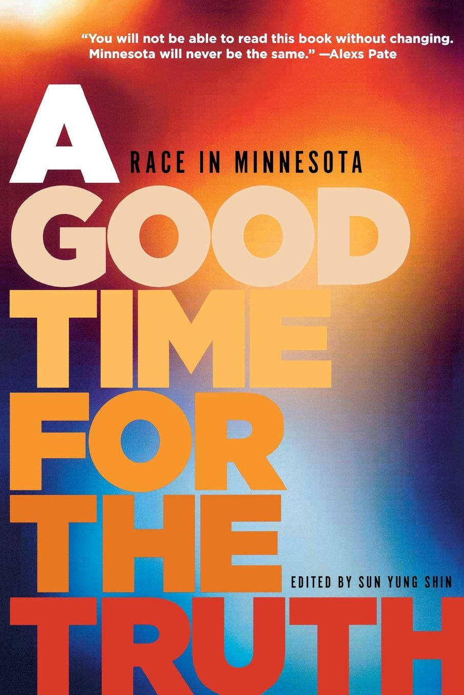 Color book party mn - A Good Time For The Truth Race In Minnesota Sun Yung Shin 9781681340029 Amazon Com Books