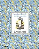 Amelia Earhart (Pequeños Relatos Grandes Historias)
