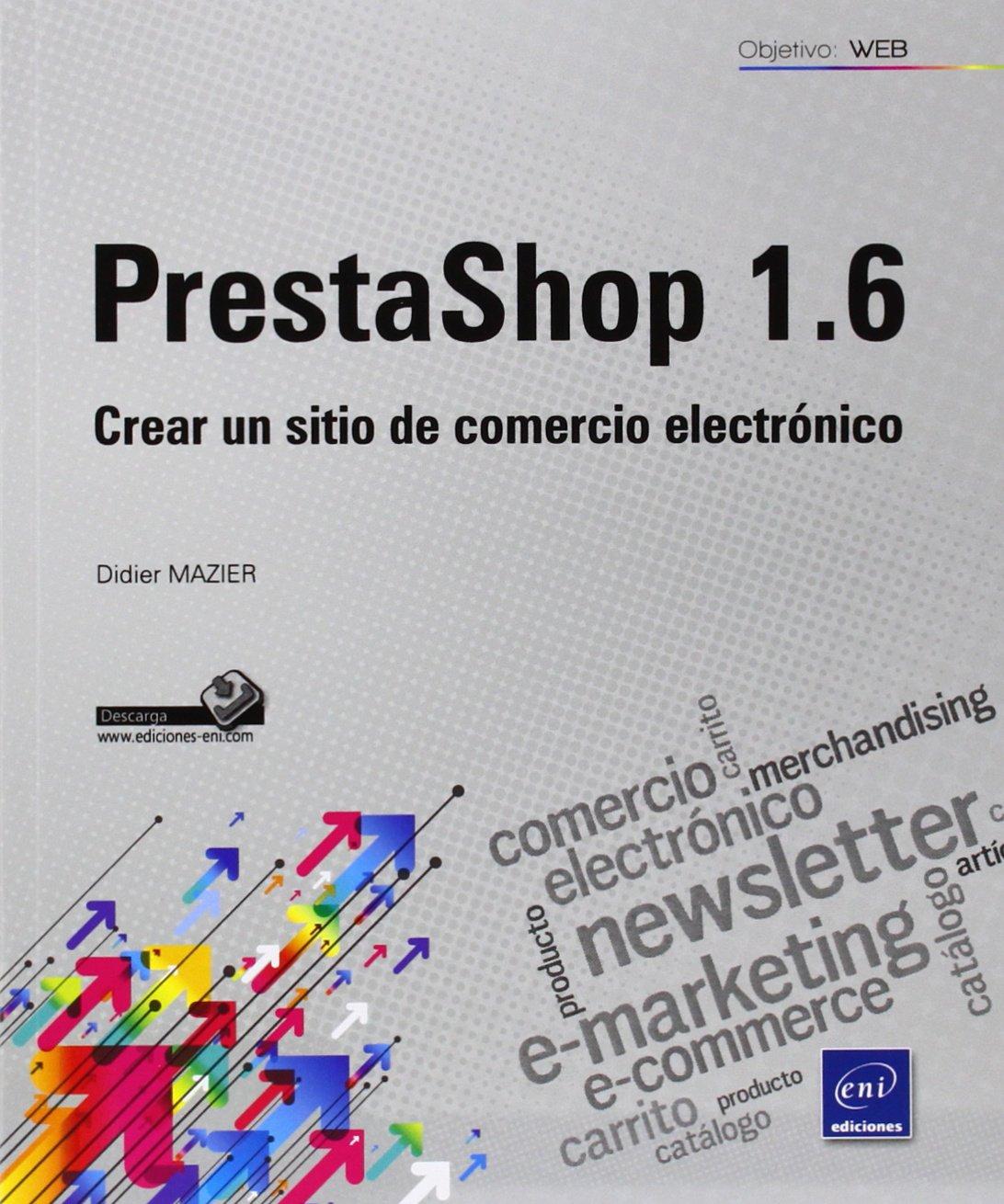 PrestaShop 1.6. Crear Un Sitio De Comercio Electrónico: Amazon.es: Didier Mazier: Libros