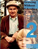 Growing Without Schooling Volume 2 (GWS: The Complete Collection)