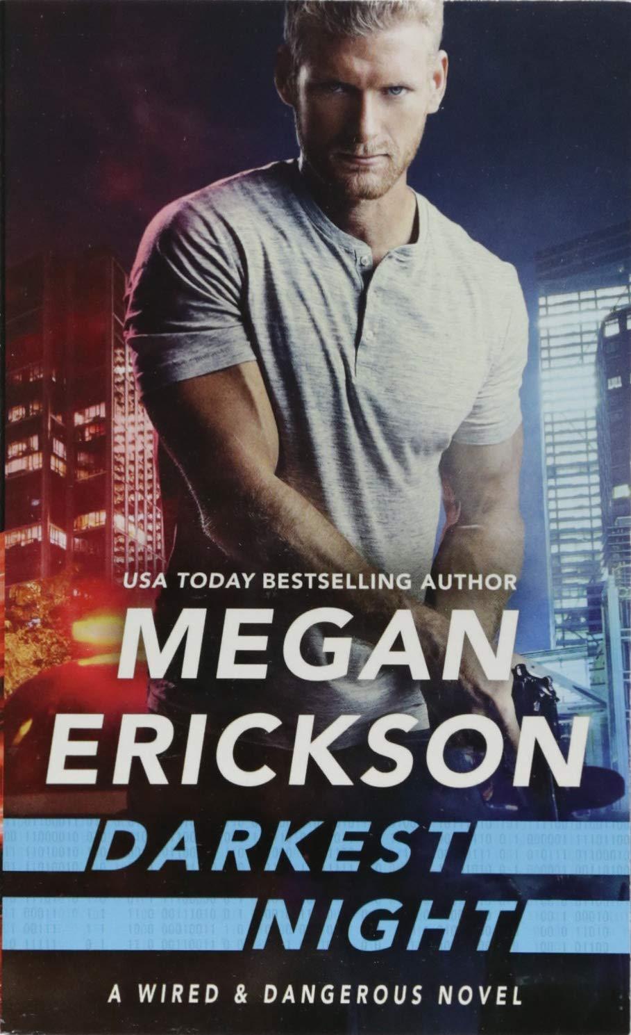 Darkest Night (Wired & Dangerous): Megan Erickson: 9781538743904 ...