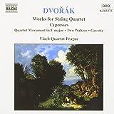 Dvorak: Works for String Quartet - Cypresses, Movement in F, Two Waltzes, Gavotte