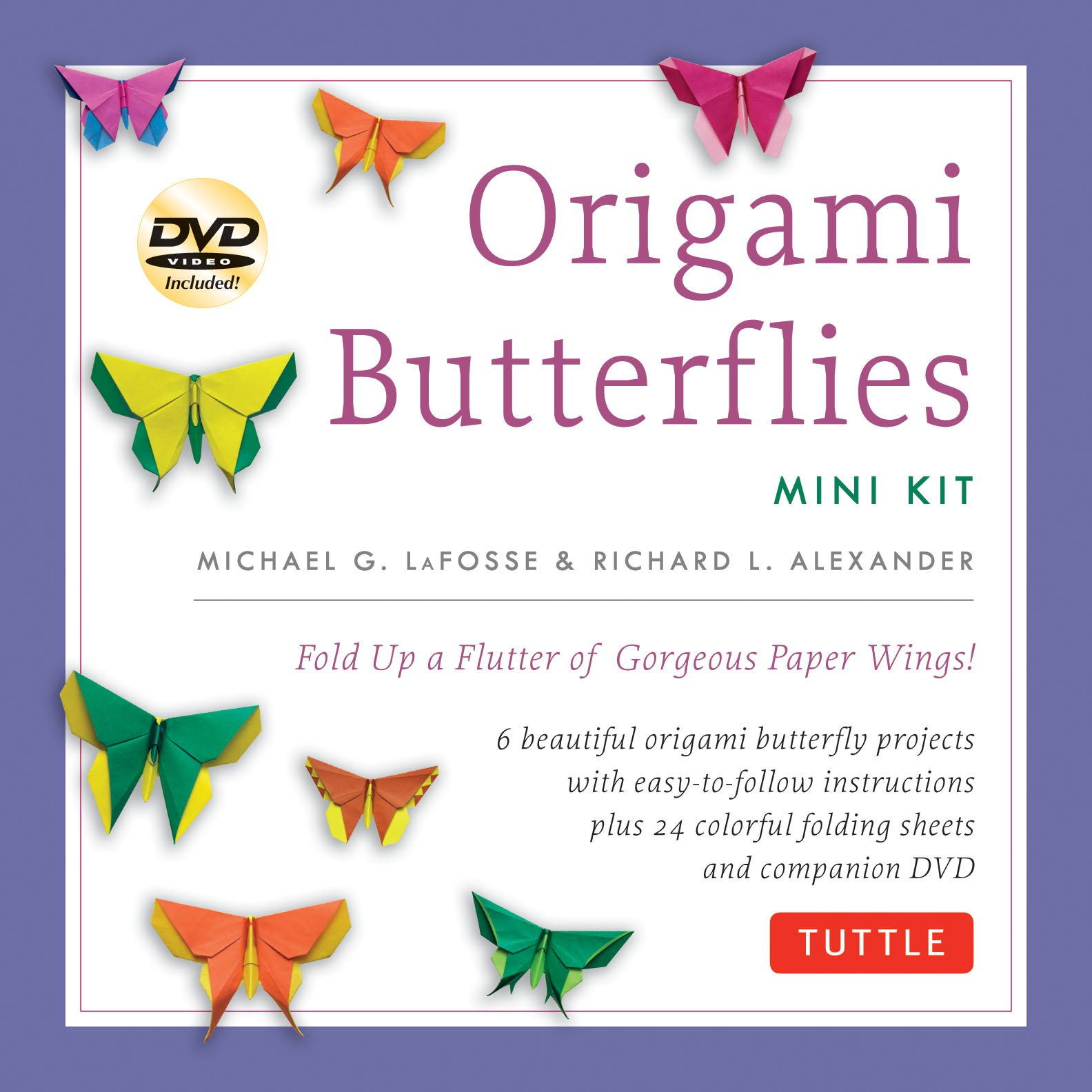 Origami Butterflies Mini Kit: Fold Up a Flutter of Gorgeous Paper Wings!: Kit with Origami Book, 6 Fun Projects, 32 Origami Papers and Instructional DVD PDF