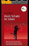 Mein Schatz ist Löwe: Was Sie schon immer über die Sternzeichengeheimnisse Ihres Partners wissen wollten - Band 4