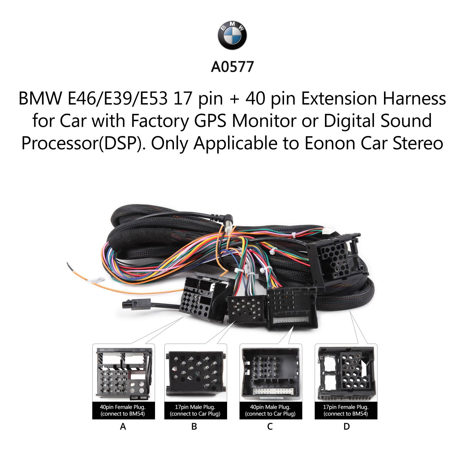 Amazon.com: Eonon A0577 Applicable to BMW E46/E39/E53 17 Pin + 40 Pin  Extended Installation Wiring Harness for ...