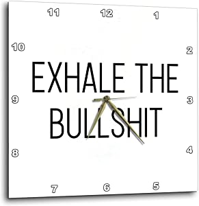 3dRose Tory Anne Collections Quotes - Exhale The Bullshit - Wall Clocks (DPP_334188_2)