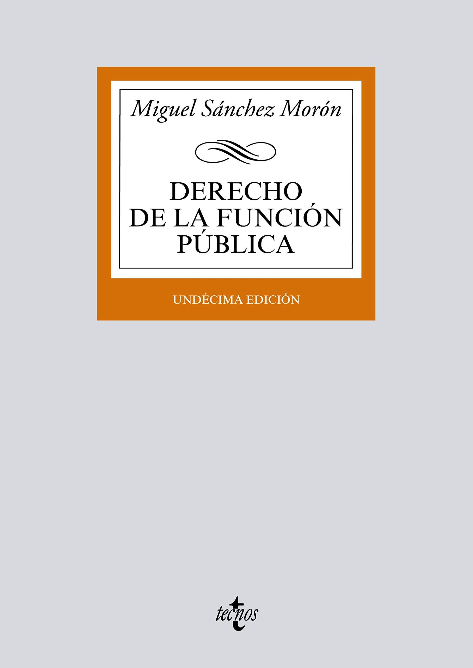 Derecho de la función pública (Biblioteca Universitaria de Editorial Tecnos - dig) por Miguel Sánchez Morón