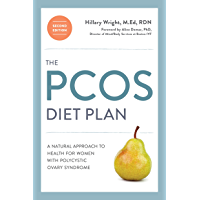 The PCOS Diet Plan, Second Edition: A Natural Approach to Health for Women with Polycystic Ovary Syndrome