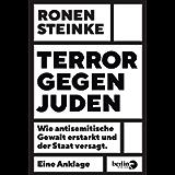 Terror gegen Juden: Wie antisemitische Gewalt erstarkt und der Staat versagt. Eine Anklage (German Edition)