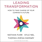 Leading Transformation: How to Take Charge of Your Company's Future
