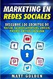 Marketing en redes sociales: Descubre los secretos de YouTube, Facebook Advertising, LinkedIn, Pinterest, Twitter e…