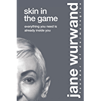 Skin in the Game: Everything You Need is Already Inside You