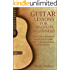 Guitar Lessons For Absolute Beginners: Start As A Beginner And Learn To Play Like A Professional Guitar Player
