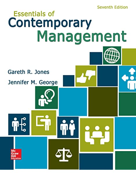 Essentials Of Contemporary Management Jones Gareth George Jennifer 9781259545474 Amazon Com Books