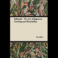 Sukiyaki - The Art of Japanese Cooking and Hospitality (English Edition)