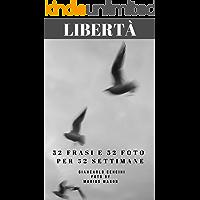 Libertà: 52 Frasi e 52 Foto per 52 Settimane