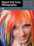 Digital SLR Color Photography (Camera Bag Companions)