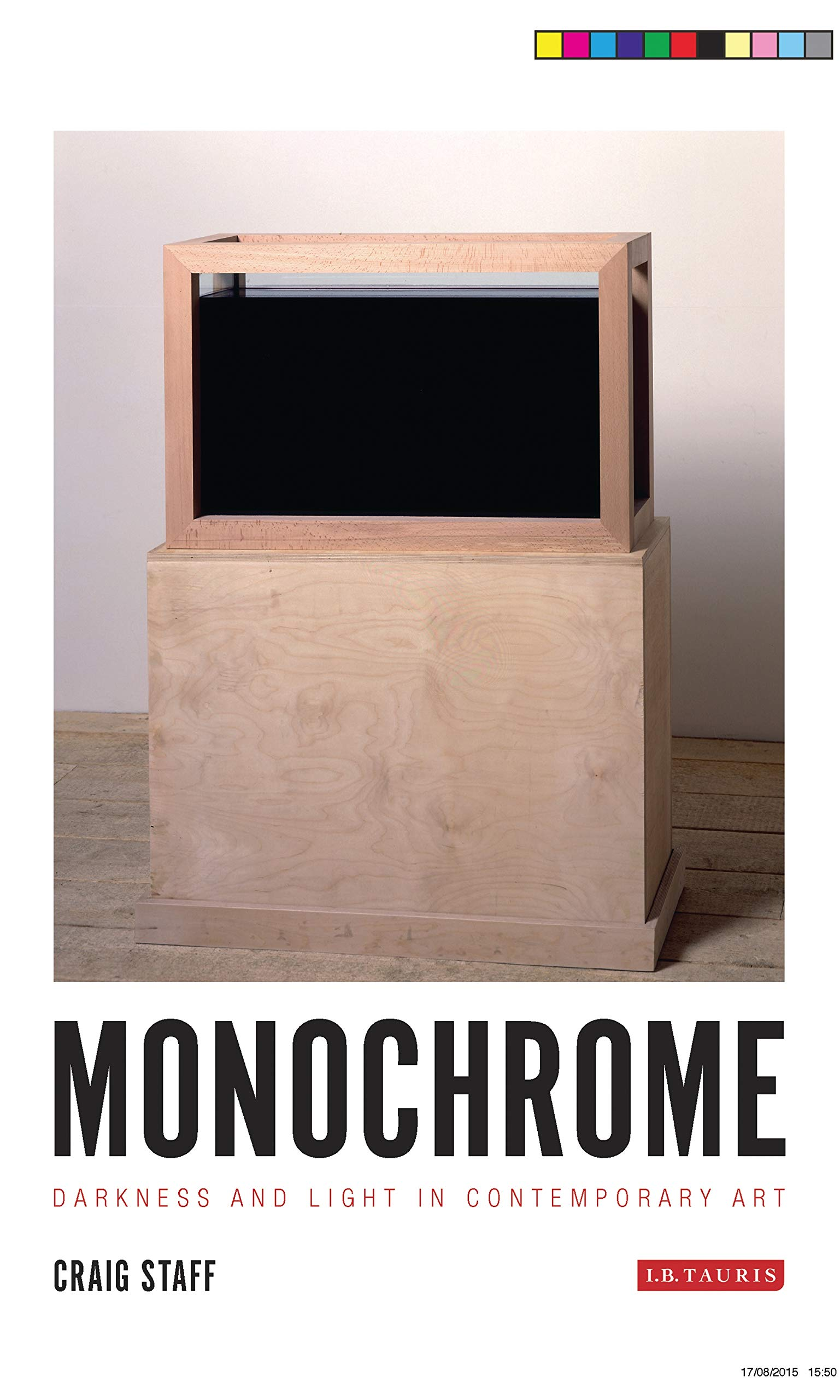 Monochrome: Darkness and Light in Contemporary Art (International Library of Modern and Contemporary Art)