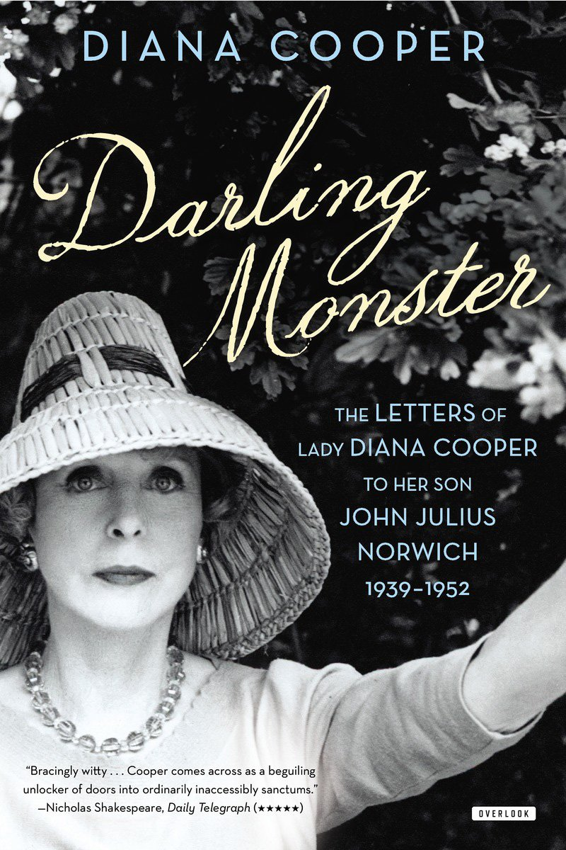 Darling Monster: The Letters of Lady Diana Cooper to Son John Julius Norwich, 1939-1952 PDF