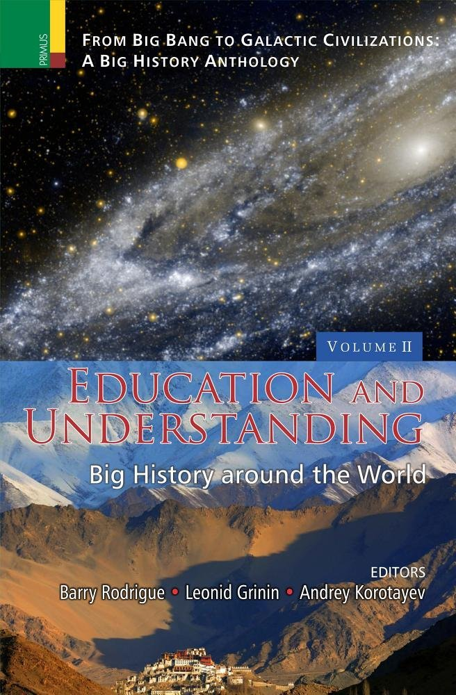 Download Education and Understanding: Big History Around the World (From Big bang to Galactic Civilizations: A Big History Anthology, Vol II) PDF