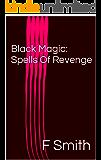 Black Magic: Spells Of Revenge (English Edition)