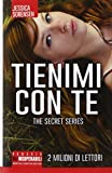 Tienimi con te. The Secret Trilogy