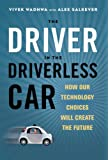 The Driver in the Driverless Car: How Our Technology Choices Will Create the Future (Agency/Distributed)