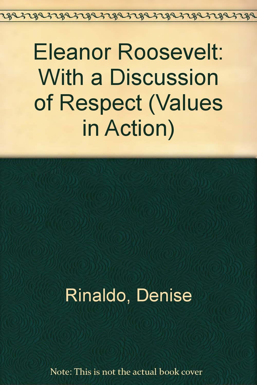 Eleanor Roosevelt: With a Discussion of Respect (Values in Action) PDF